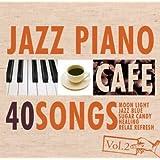 カフェで流れるジャズピアノBEST40 Vol.2