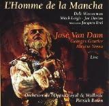 L'Homme de la Mancha - Live - adaptation Jacques Brel by VAN DAM JOSE' (basso) (1998-08-01)