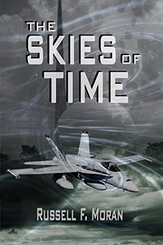 Book: The Skies of Time - Book Four in The Time Magnet Series by Russell F. Moran