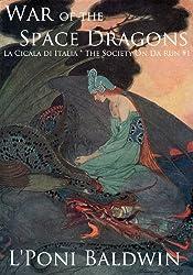 La Cicala di Italia: War of the Space Dragons (June 2013 Update) (The Society On Da Run)
