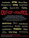 By Melanie Gordon Sheets Ph.D. - Out-of-Control: A Dialectical Behavior Therapy (DBT) - Cognitive- (2nd Edition) (1905-07-17) [Paperback]