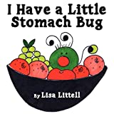 I Have a Little Stomach Bug, Lisa Littell, 1615820523