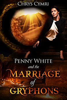 The Marriage of Gryphons (Penny White Book 3) by [Cymri, Chrys]