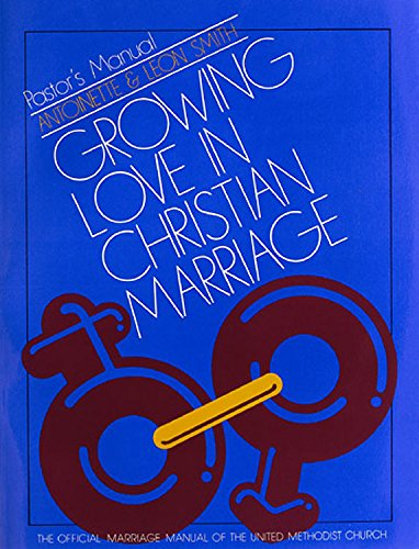 Growing Love In Christian Marriage (Pastor's Manual)