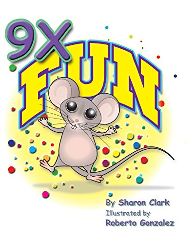 9x Fun: A Children's Picture Book That Makes Math Fun, with a Cartoon Story Format to Help Kids Learn the 9x Table (Educational Science (Math)) [Clark, Sharon] (Tapa Blanda)