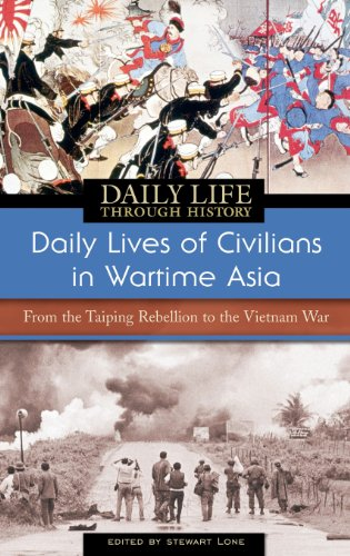 Daily Lives of Civilians in Wartime Asia: From the Taiping Rebellion to the Vietnam War (The Greenwood Press Daily Life Through History Series: Daily Lives of Civilians during Wartime) by Greenwood