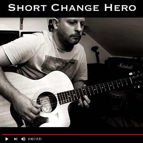 Short Change Hero (This Ain T No Place For A Hero)