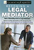 Becoming a Legal Mediator, LearningExpress Editors, 1576857611