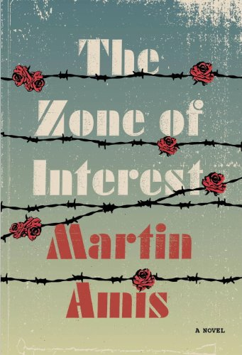 The zone of interest a novel kindle edition by martin amis the zone of interest a novel by amis martin fandeluxe Choice Image