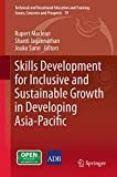 Skills Development for Inclusive and Sustainable Growth in Developing Asia-Pacific (Technical and Vocational Education and Training: Issues, Concerns and Prospects Book 19)