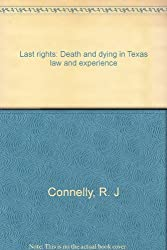 Last rights: Death and dying in Texas law and experience