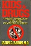 Kids and Drugs, Jason D. Baron, 0399508473