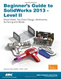 Beginner's Guide to SolidWorks 2013 - Level II, Reyes, Alejandro, 1585037761