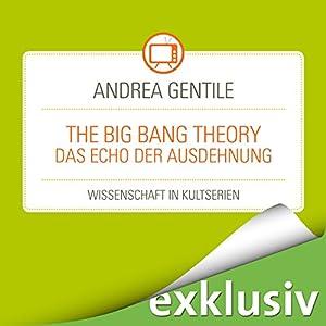The Big Bang Theory: Das Echo der Ausdehnung (Wissenschaft in Kultserien) Hörbuch