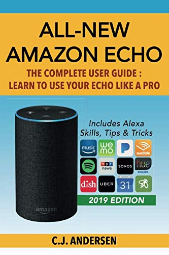 All-New Amazon Echo - The Complete User Guide: Learn to Use Your Echo Like A Pro (Alexa & Amazon Echo Setup and Tips) (Windows7 Program)