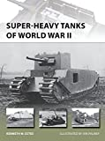 Super-heavy Tanks of World War II (New Vanguard)
