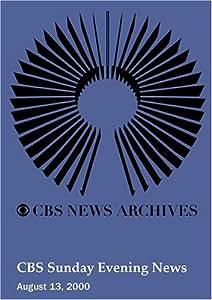 CBS Sunday Evening News (August 13, 2000)