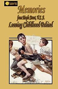 Memories from Maple Street, U.S.A.: Leaving Childhood Behind