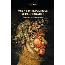 Une histoire politique de l'alimentation: Du paléolithique à nos jours
