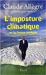 L'imposture climatique ou la fausse écologie par Claude Allègre