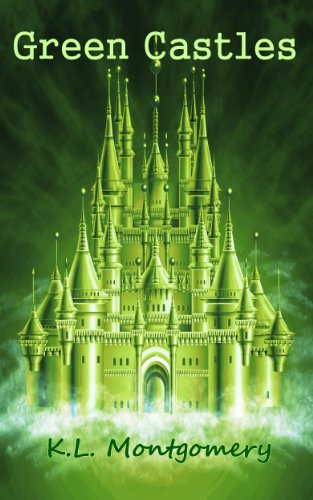 Green Castles by [Montgomery, K.L.]