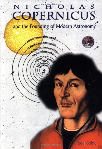 Download Nicolaus Copernicus: And the Founding of Modern Astronomy (Great Scientists) pdf epub