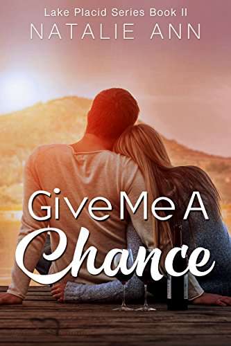 (Give Me A Chance (Lake Placid Series Book 2))