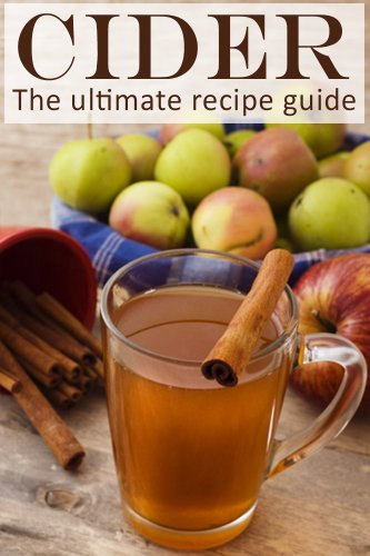 Cider :The Ultimate Guide - Over 30 Delicious & Best Selling Recipes by [Caples, Danielle, Books, Encore]