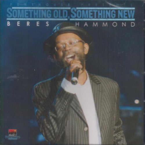 Something Old, Something New (Beres Hammond) (Best New Reggae Albums)