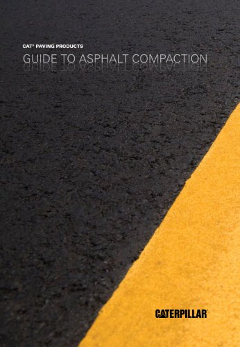 Guide to Asphalt Compaction by Caterpillar Paving Products (2012) (Caterpillar Paving Products Guidebooks) by Caterpillar Paving Products - Caterpillar 1973