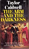 The Arm and the Darkness, Taylor Caldwell, 0449236161