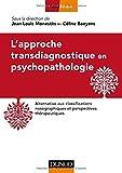 L'approche transdiagnostique en psychopathologie: Alternative aux classifications nosographiques et perspectives thérapeutiques