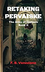 Retaking Pervaiske: The Army of Orphans Book II (Volume 2)