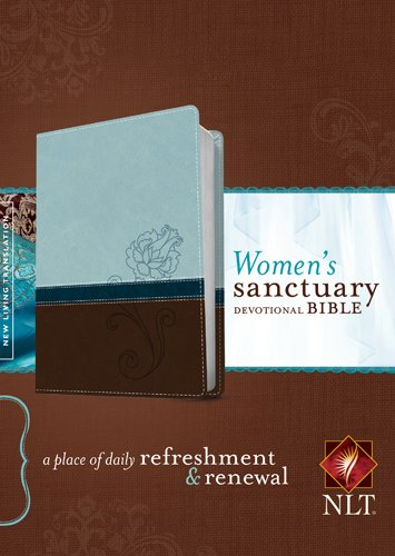 - Women's Sanctuary Devotional Bible NLT, TuTone (LeatherLike, Cool Blue/Chocolate Rose): A Place of Daily Refreshment and Renewal