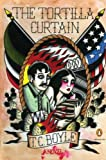 The Tortilla Curtain: A Novel (Penguin Ink), T.C. Boyle, 0143119079