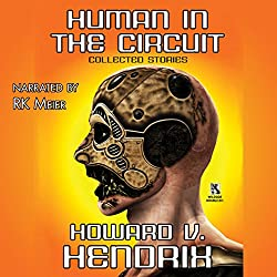 Human in the Circuit: Collected Stories