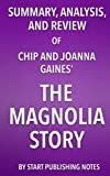 Download Summary, Analysis, and Review of Chip and Joanna Gaines' The Magnolia Story in PDF ePUB Free Online