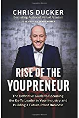 Rise of the Youpreneur: The Definitive Guide to Becoming the Go-To Leader in Your Industry and Building a Future-Proof Business Paperback