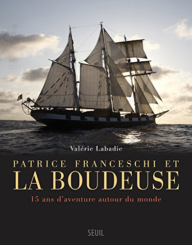 Read Online Patrice Franceschi et La Boudeuse. 15 ans d'aventure autour du monde ebook