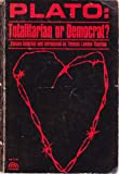 img - for Plato: Totalitarian or Democrat? book / textbook / text book