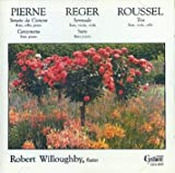 : Pierne: Sonata da Camera, Canzonetta / Reger: Suite, Serenade / Roussel: Trio