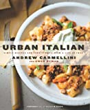 Urban Italian: Simple Recipes and True Stories from a Life in Food