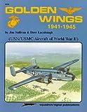 Golden Wings, 1941 to 1945, Jim Sullivan, 0897472942
