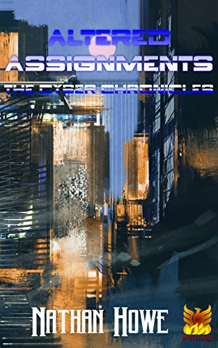 Altered Assignments: Book two of the Cyber Chronicles