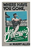 Where Have You Gone, Joe DiMaggio?, Maury Allen, 0525232656