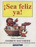 Sea Feliz Ya, Andrew Matthews, 9706432299