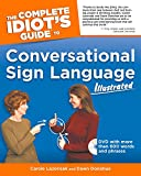 The Complete Idiot's Guide to Conversational Sign