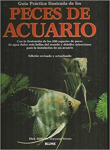 Guia practica ilustrada de los peces de acuario: Amazon.es: Vevers Mills: Libros
