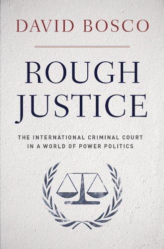 Rough Justice: The International Criminal Court