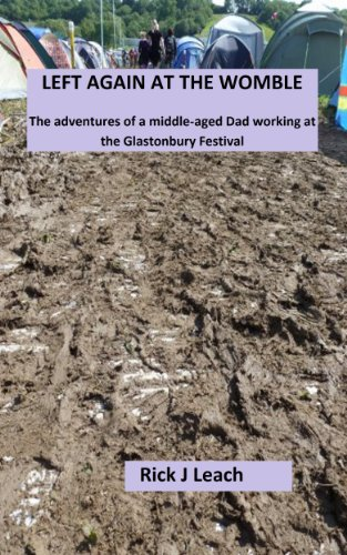Left Again at the Womble: The adventures of a middle-aged Dad working at the Glastonbury Festival (Aged Cider)